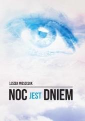 Okładka książki Noc jest dniem Leszek Mieszczak