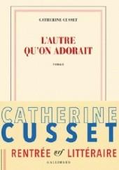 Okładka książki L'Autre qu'on adorait Catherine Cusset