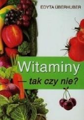Okładka książki Witaminy - tak czy nie?