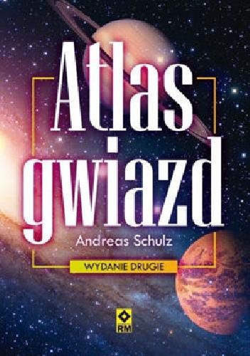 Okładka książki Atlas gwiazd. Wyd. 2 Andreas Schulz