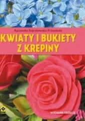 Okładka książki Kwiaty i bukiety z krepiny