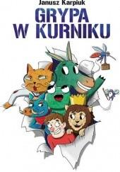 Okładka książki Grypa w kurniku Janusz Karpiuk