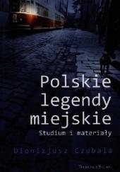 Okładka książki Polskie legendy miejskie Dionizjusz Czubala