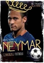 Okładka książki Neymar. Czarodziej futbolu