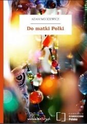 Okładka książki Do matki Polki Adam Mickiewicz