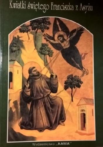 Okładka książki Kwiatki świętego Franciszka z Asyżu autor nieznany