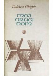 Okładka książki Mój drugi dom Tadeusz Gicgier