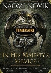 Okładka książki In His Majesty's Service Naomi Novik