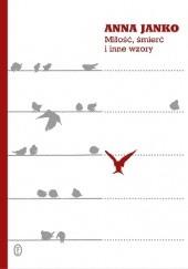 Okładka książki Miłość, śmierć i inne wzory Anna Janko