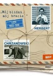 Okładka książki Mój bliźni, mój bracie. Listy 1950-1998 Zbigniew Herbert,Tadeusz Chrzanowski