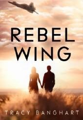 Okładka książki Rebel Wing Tracy E. Banghart