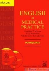Okładka książki English in Medical Practice. Podręcznik Jerzy Radomski,Jonathan P. Murray,Włodzimierz Szyszkowski