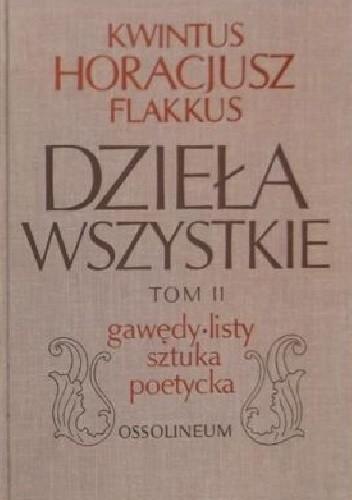 Dzieła Wszystkie Tom Ii Gawędy Listy Sztuka Poetycka