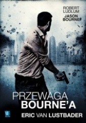 Okładka książki Przewaga Bourne'a Eric van Lustbader,Robert Ludlum