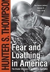 Okładka książki Fear and Loathing in America: The Brutal Odyssey of an Outlaw Journalist Hunter S. Thompson