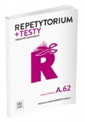 Okładka książki Repetytorium + testy Egzamin zawodowy Technik usług kosmetycznych Kwalifikacja A.62 Monika Sekita-Pilch