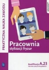 Okładka książki Pracownia stylizacji fryzur Beata Wach-Mińkowska,Aneta Dytmar,Ewa Mierzwa