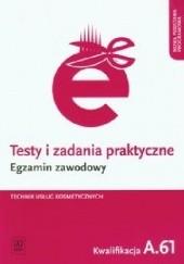 Okładka książki Testy i zadania praktyczne Egzamin zawodowy Technik usług kosmetycznych Kwalifikacja A.61 Magdalena Ratajska