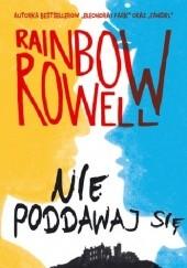 Okładka książki Nie poddawaj się Rainbow Rowell