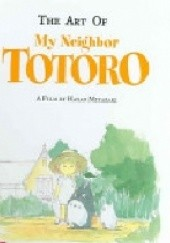 Okładka książki The Art of My Neighbor Totoro Hayao Miyazaki