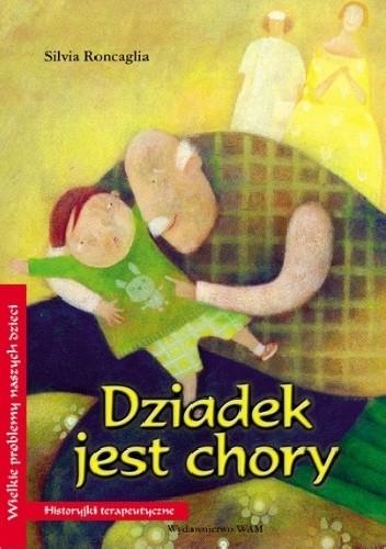 Okładka książki Dziadek jest chory Alessandra Cimatoribus,Silvia Roncaglia