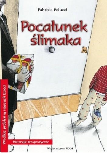 Okładka książki Pocałunek ślimaka Brunella Baldi,Fabrizia Poluzzi