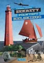 Okładka książki Sekrety Półwyspu Helskiego Aleksandra Tarkowska