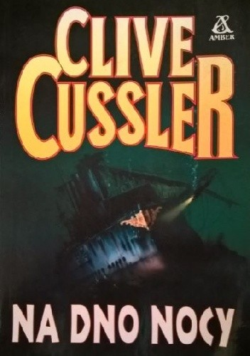 Okładka książki Na dno nocy Clive Cussler