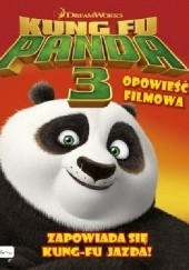 Okładka książki Kung Fu Panda 3. Opowieść filmowa. Zapowiada sie kung-fu jazda!