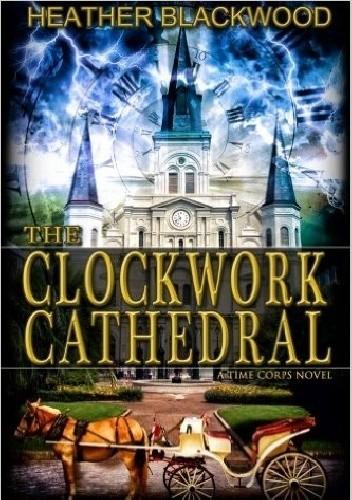 Okładka książki The Clockwork Cathedral Heather Blackwood