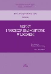 Okładka książki Metody i narzędzia diagnostyczne w logopedii Marlena Kurowska,Ewa Wolańska