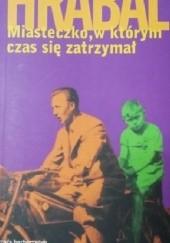 Okładka książki Miasteczko, w którym czas się zatrzymał Bohumil Hrabal