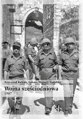 Okładka książki Wojna sześciodniowa 1967 Krzysztof Kubiak,Łukasz Mamert Nadolski