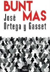 Okładka książki Bunt mas José Ortega y Gasset