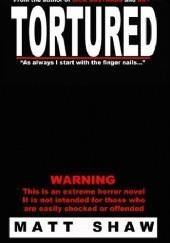 Okładka książki TORTURED Matt Shaw