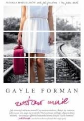 Okładka książki Zostaw mnie Gayle Forman