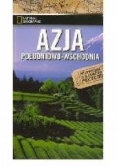 Okładka książki Azja Południowo Wschodnia. Przewodnik dla łowcy przygód praca zbiorowa