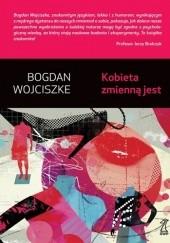 Okładka książki Kobieta zmienną jest Bogdan Wojciszke