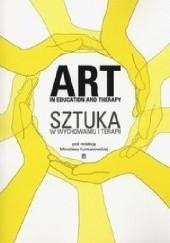 Okładka książki Art in education and therapy. Sztuka w wychowaniu i terapii Mirosława Furmanowska