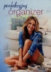Okładka książki Perfekcyjny organizer Małgorzata Rozenek-Majdan