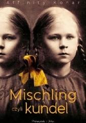 Okładka książki Mischling czyli kundel Affinity Konar
