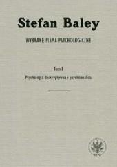 Okładka książki Wybrane pisma psychologiczne. Tom 1. Psychologia deskryptywna i psychoanaliza Stefan Baley