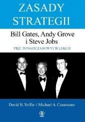 Okładka książki Zasady strategii. Bill Gates, Andy Grove i Steve Jobs. Pięć ponadczasowych lekcji. David B. Yoffie,Michael A. Cusumano
