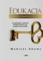 Okładka książki Edukacja, która zmienia życie Marilee Adams