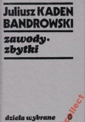 Okładka książki Juliusz Kaden-Bandrowski. Życie i twórczość