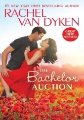 Okładka książki The Bachelor Auction Rachel Van Dyken