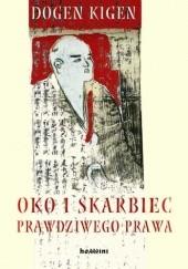 Okładka książki Oko i Skarbiec Prawdziwego Prawa. O praktykowaniu Drogi. Zwoje I–XVI Dōgen Kigen