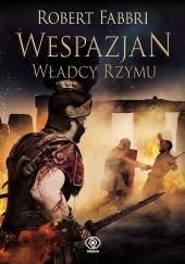 Okładka książki Wespazjan. Władcy Rzymu Robert Fabbri