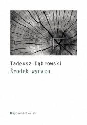 Okładka książki Środek wyrazu Tadeusz Dąbrowski