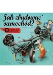Okładka książki Jak zbudować samochód? Martin Sodomka